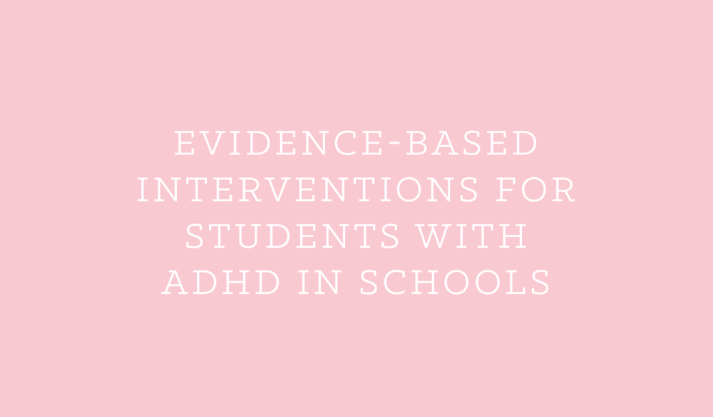 Evidence-based Interventions for Students with ADHD in Schools.png