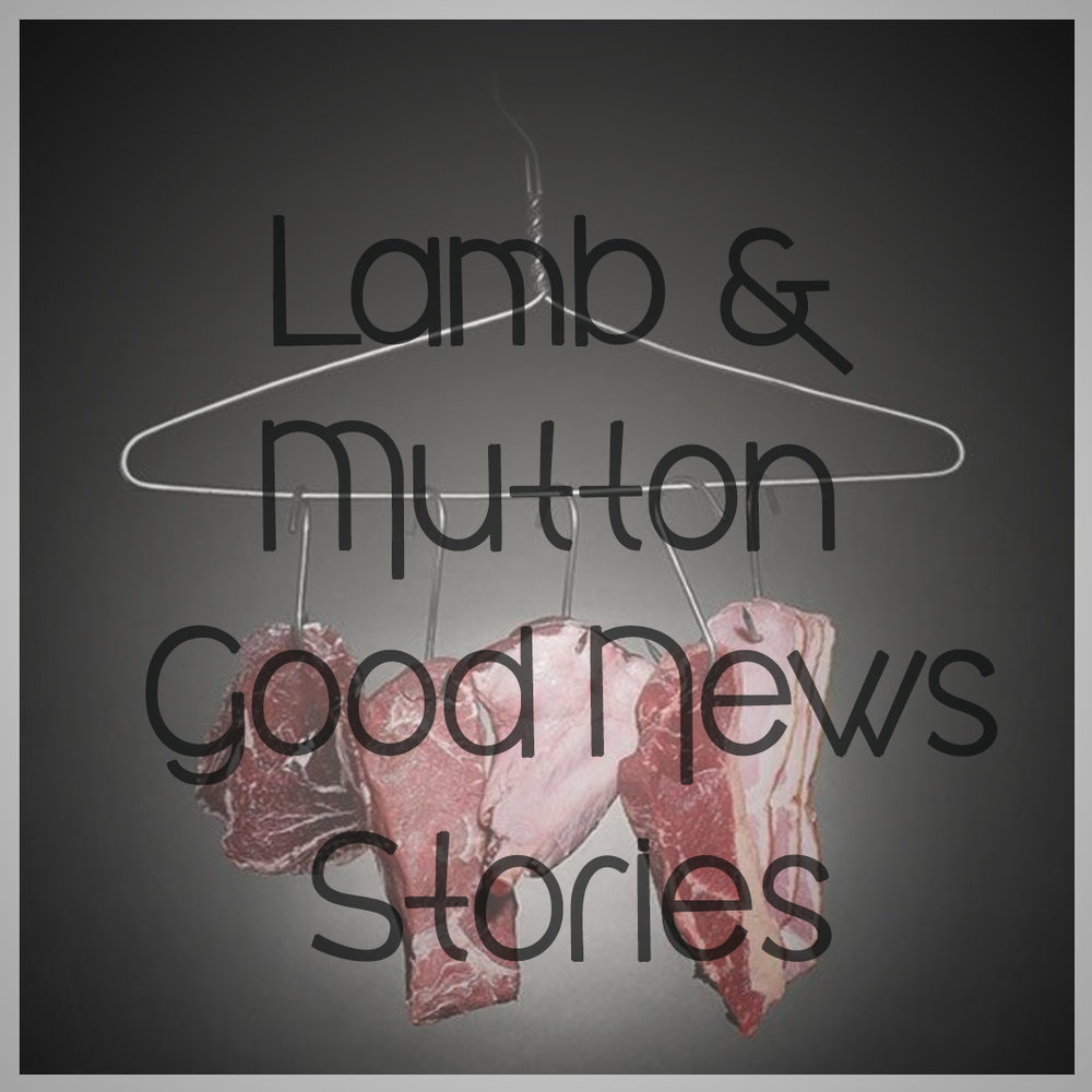 Lamb and Mutton Good news stories.jpg