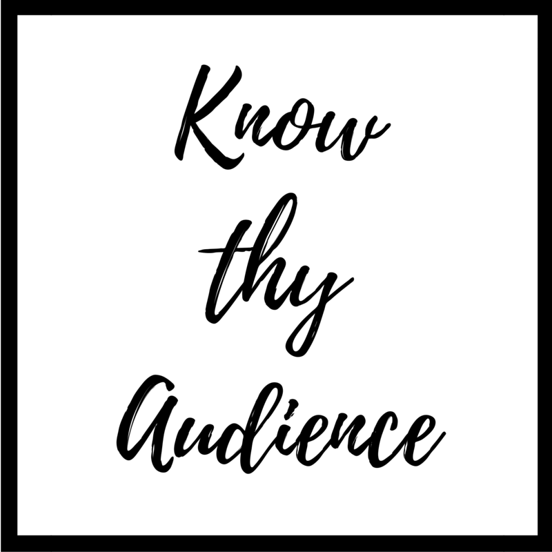 Know Thy Audience
