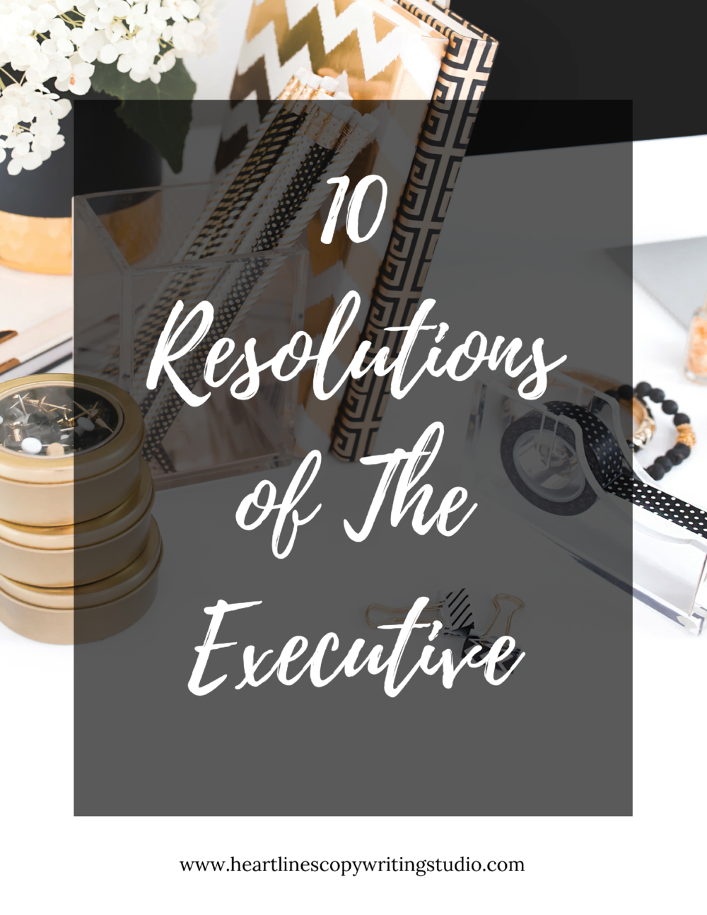 Download the PDF version of The 10 Resolutions of The Executive right here.