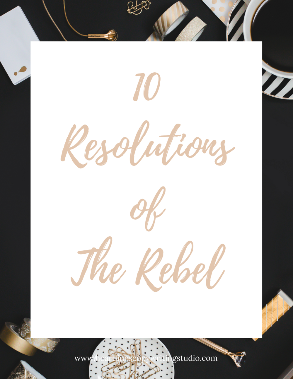 Download the PDF version of The 10 Resolutions of The Rebel right here.