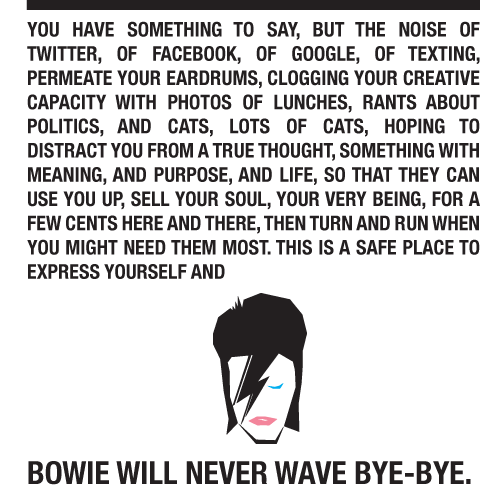 BOWIE WILL NEVER WAVE BYE-BYE.