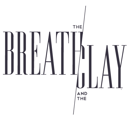 The Breath & The Clay