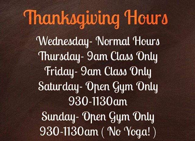 Gym hours! Hope everyone has a great Thanksgiving 🦃🍁🍂🍛
