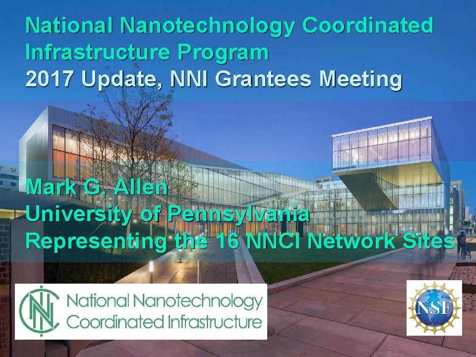 NSF 2017 NanoscienceGrantees Conf - NNCI presentation by Mark Allen_Page_01.jpg