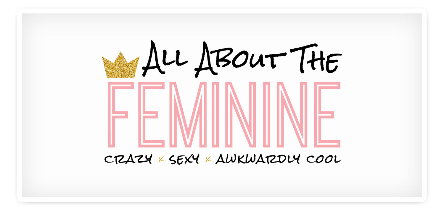All About The Feminine