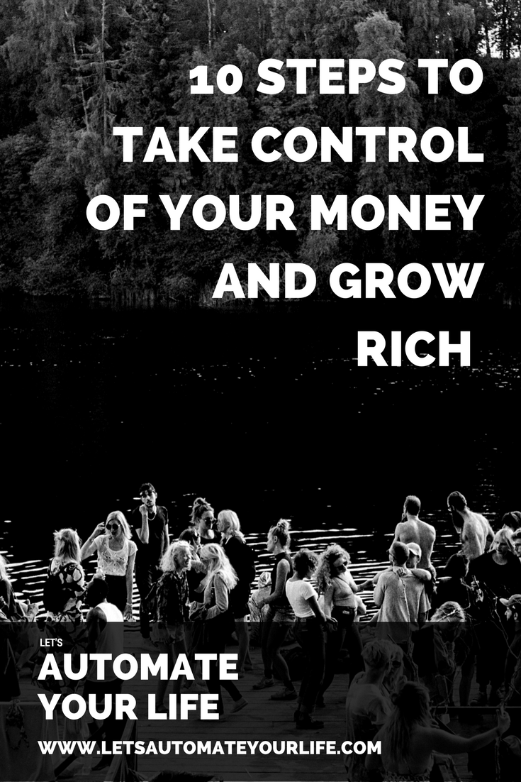 10 Steps to Take Control of Your Money and Grow Rich