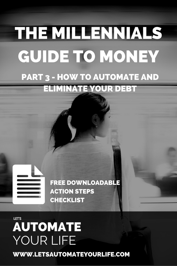 The Millennial's Guide to Money - How to Automate and Eliminate Your Debt