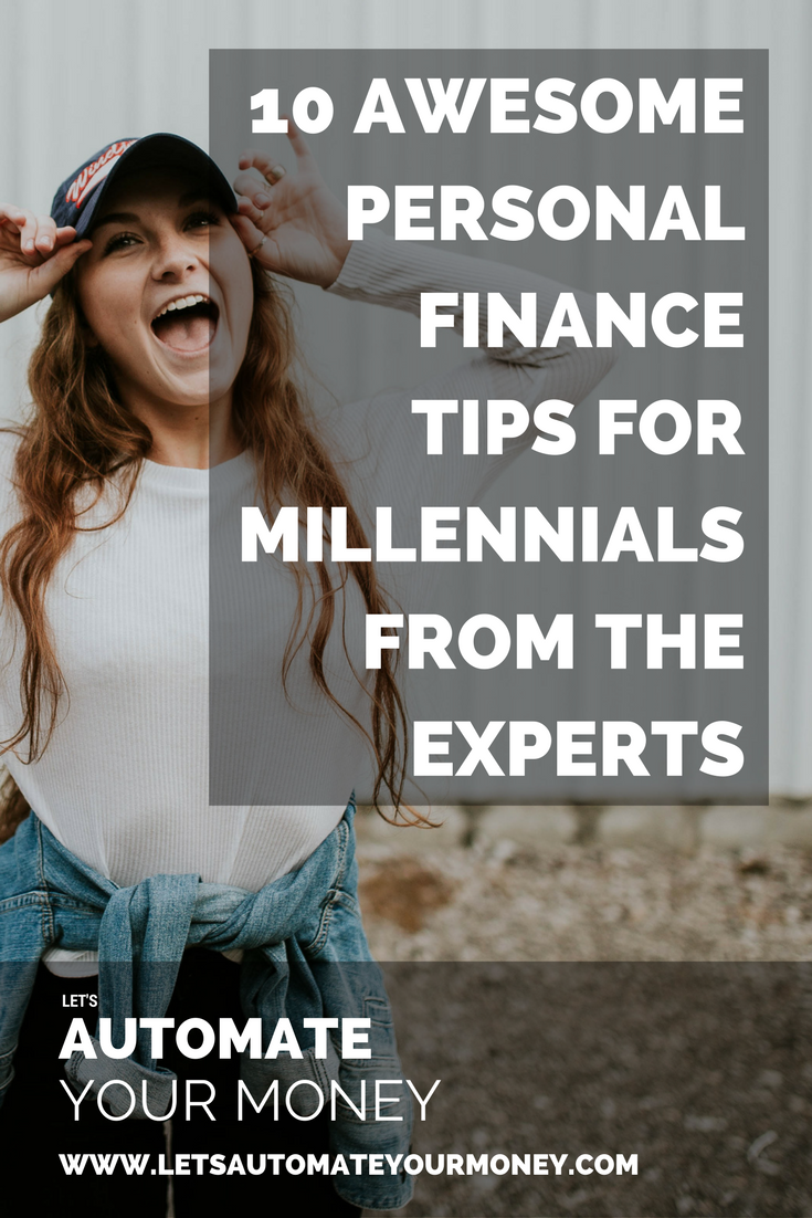 10 Awesome Personal Finance Tips For Millennials From The Experts