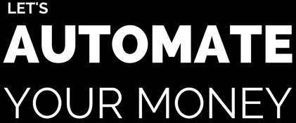 Let's Automate Your Money