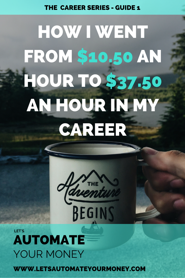 HOW I WENT FROM $10.50 AN HOUR TO $37.50 AN HOUR IN MY CAREER