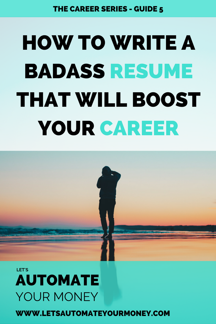 HOW TO WRITE A BADASS RESUME THAT WILL BOOST YOUR CAREER Lets