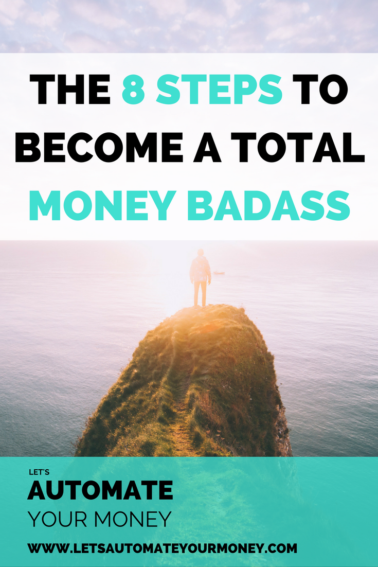 The 8 Steps to Become a Total Money Badass