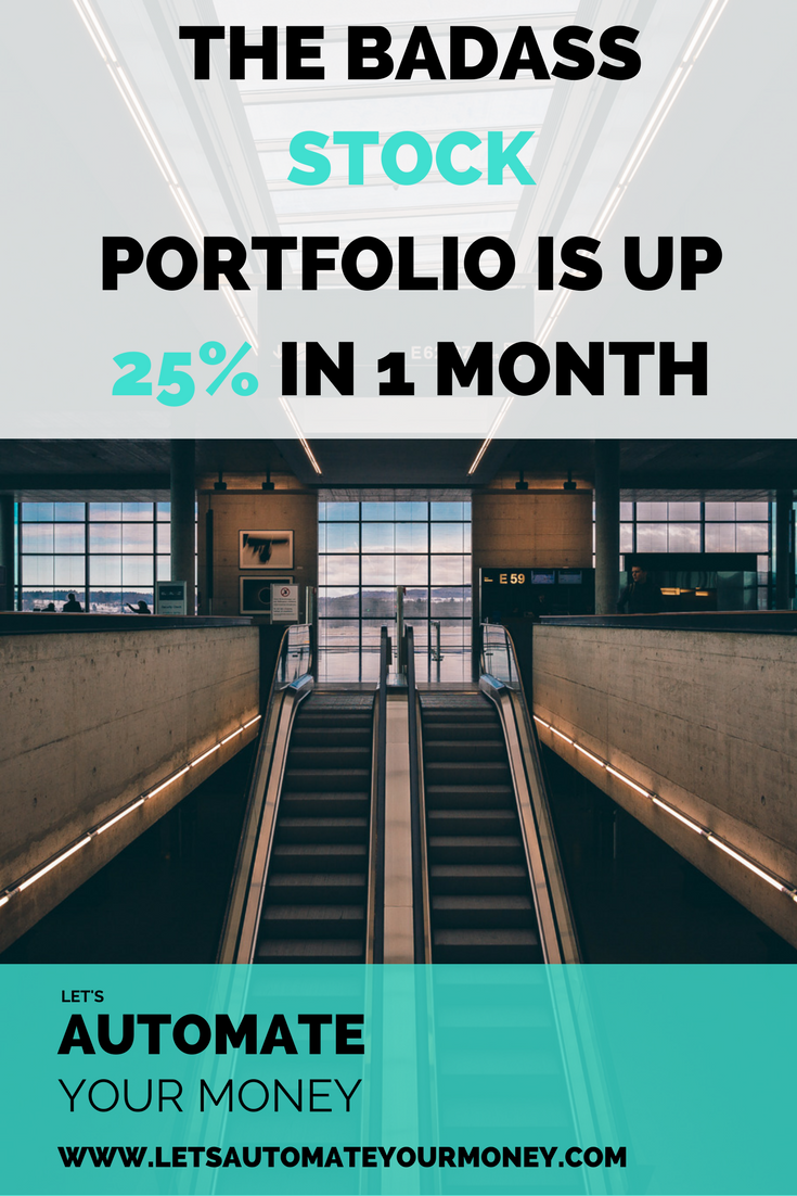 THE BADASS STOCK PORTFOLIO IS UP 25% IN 1 MONTH