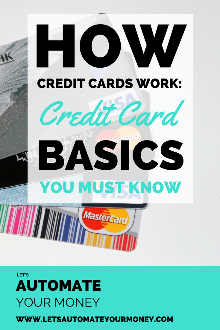 How Credit Cards Work : Credit Card Basics You Must Know