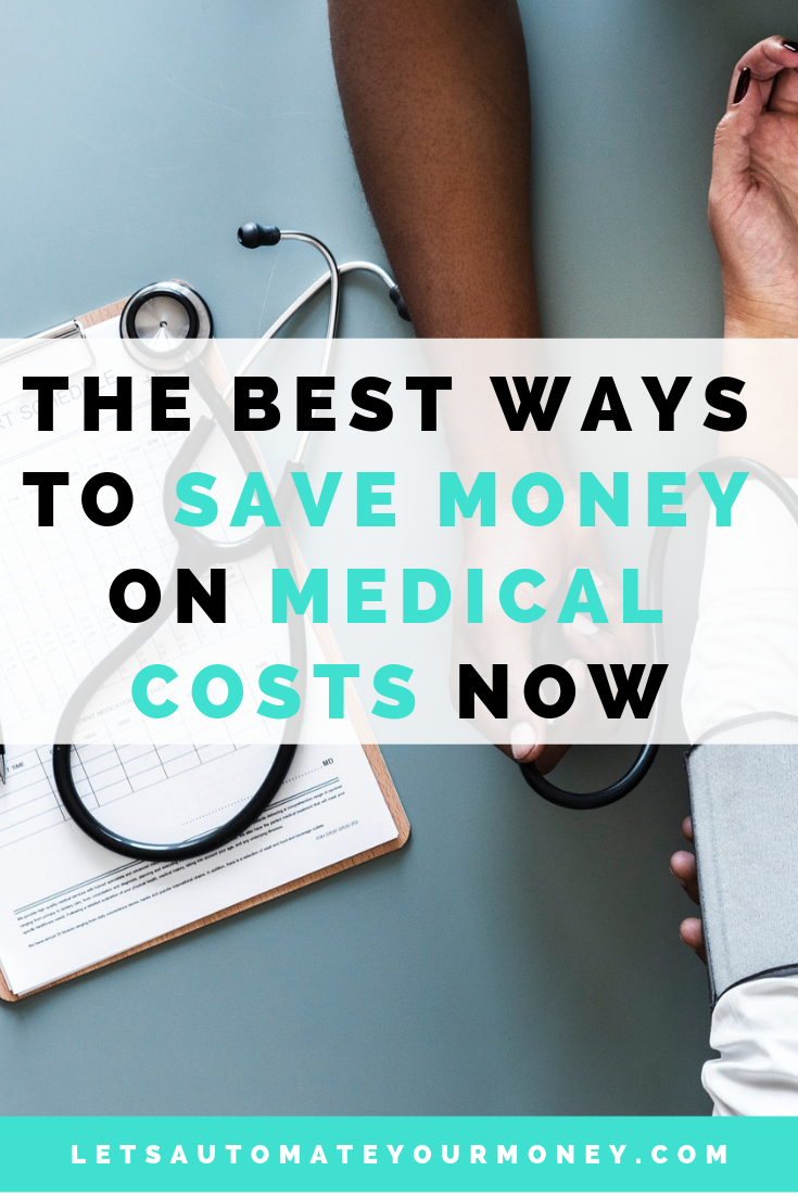 The Best Ways To Save Money On Medical Costs Now
