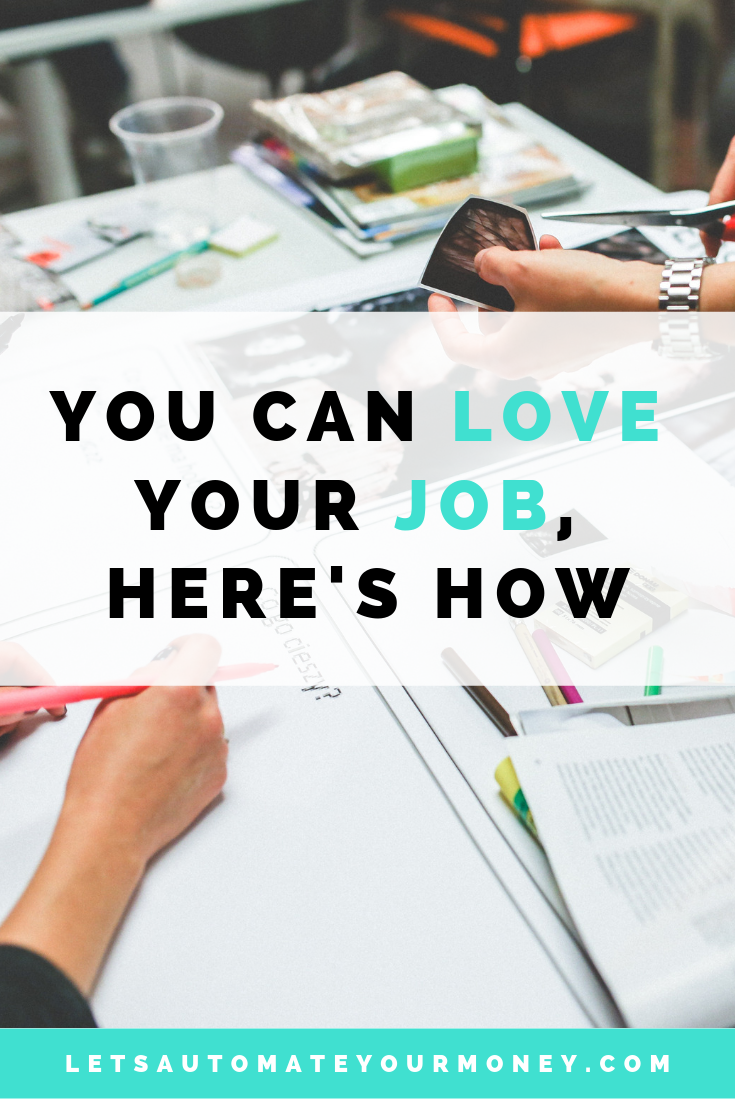 You Can Love Your Job, Here's How