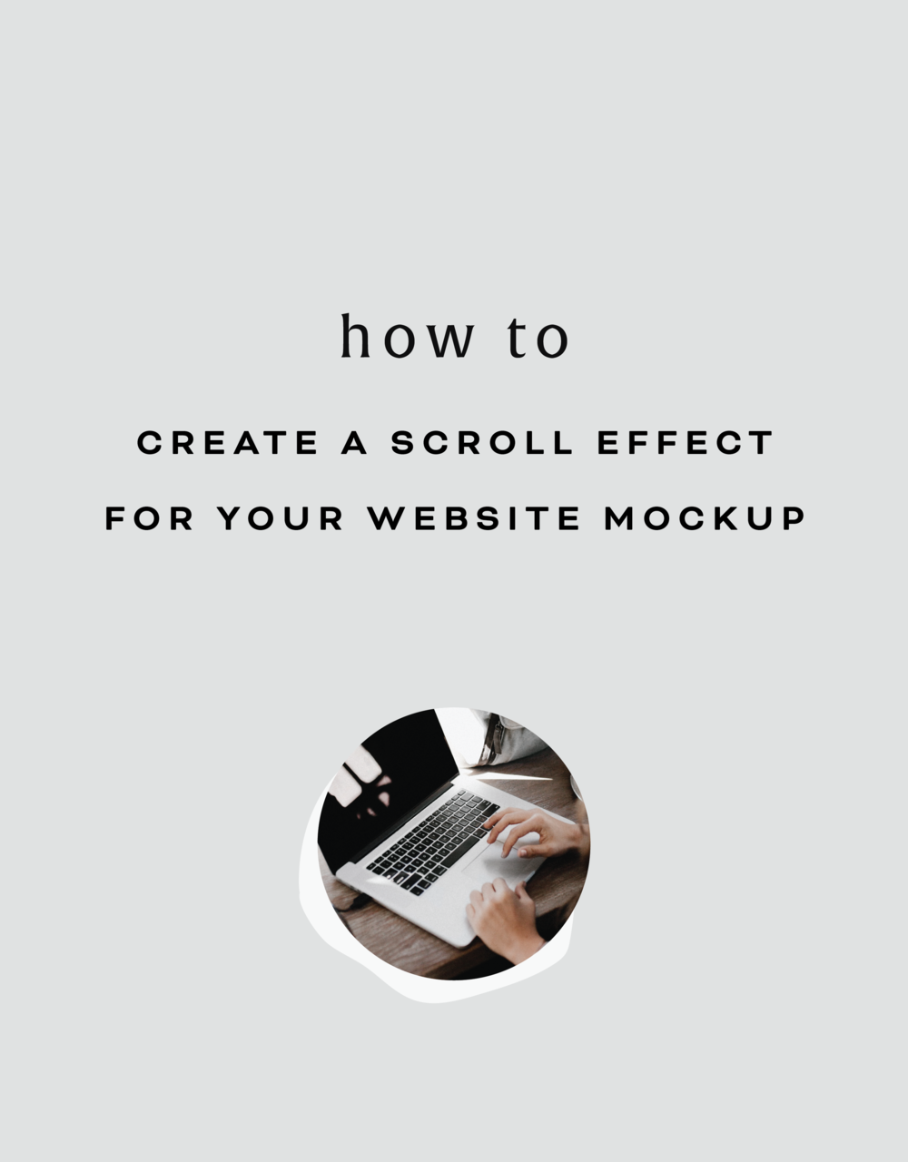 How to create a scroll effect for your website mockup june mango how to create a scroll effect for your website mockup june mango design boutique baditri Images
