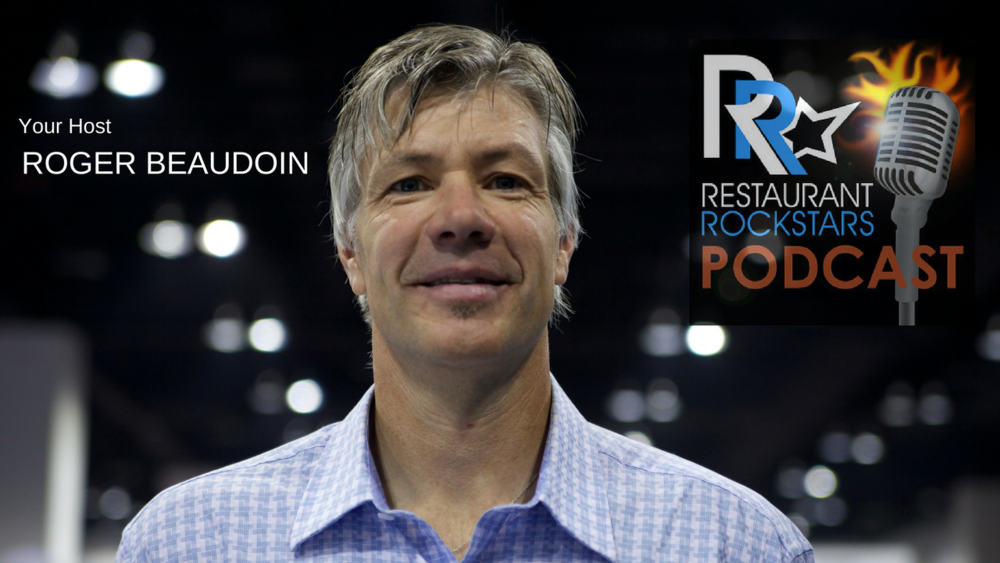 The Restaurant Rockstars Podcast Host With Roger Beaudoin