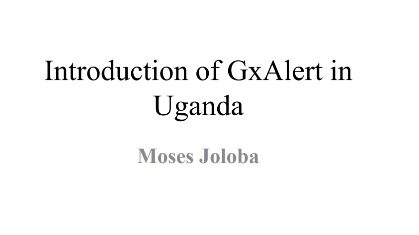 September 2014 | Moses Joloba: Introduction of GxAlert in Uganda