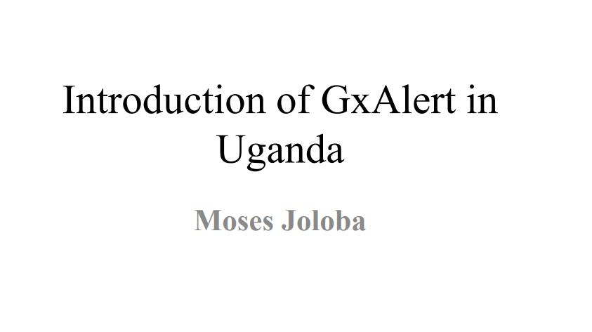 September 2014 | Moses Joloba: Introduction of GxAlert in Uganda