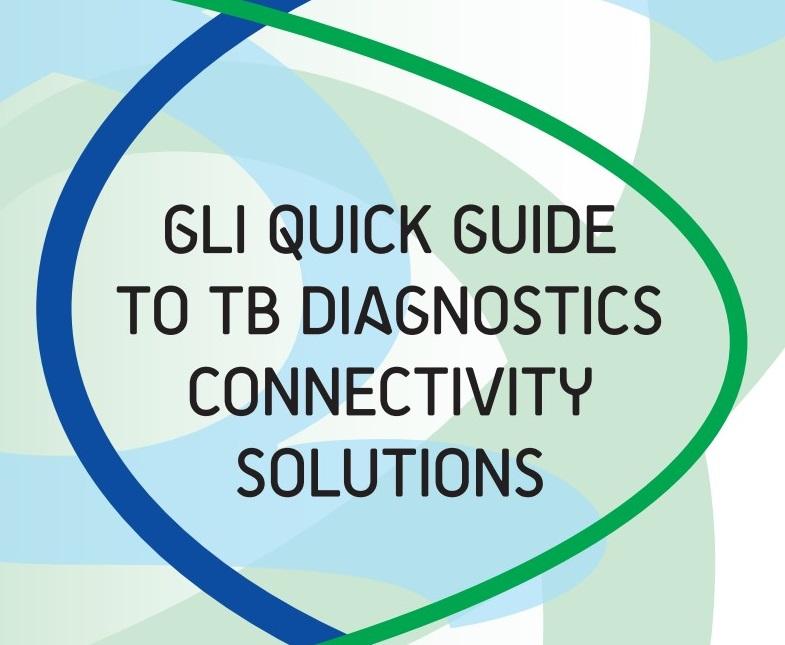 2016: GLI  Quick Guide to TB Diagnostics Connectivity Solutions
