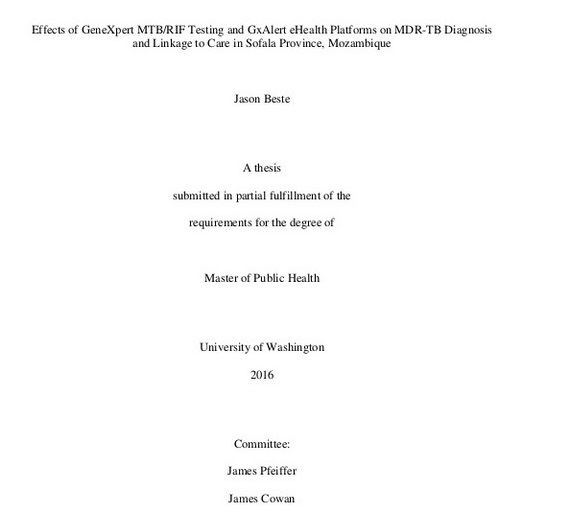 2016 | Masters Thesis: Effects of GeneXpert MTB/RIF Testing and GxAlert eHealth Platforms on MDR-TB Diagnosis and Linkage to Care in Sofala Province, Mozambique