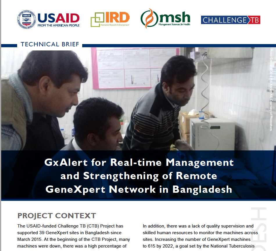 September 2018 | Technical Brief from MSH, USAID, IRD and ChallengeTB:  GxAlert for Real-time Management and Strengthening of Remote GeneXpert Network in Bangladesh