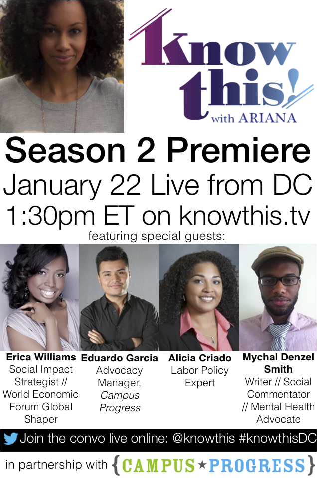 Join us for the Season 2 premiere of  Know This! with Ariana  on Tuesday, January 22 1:30PM ET live online from Washington, D.C. for a special post-inauguration show! In partnership with Campus Progress.