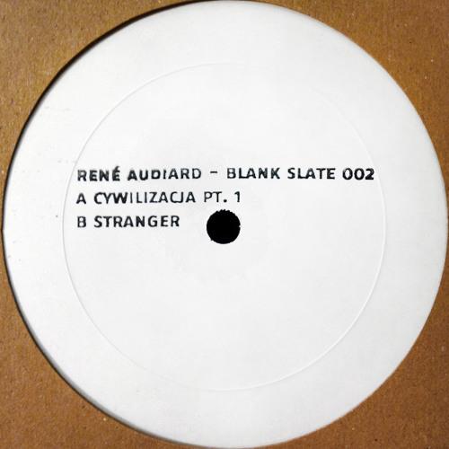 Blank Slate - René Audiard's stamped A side.