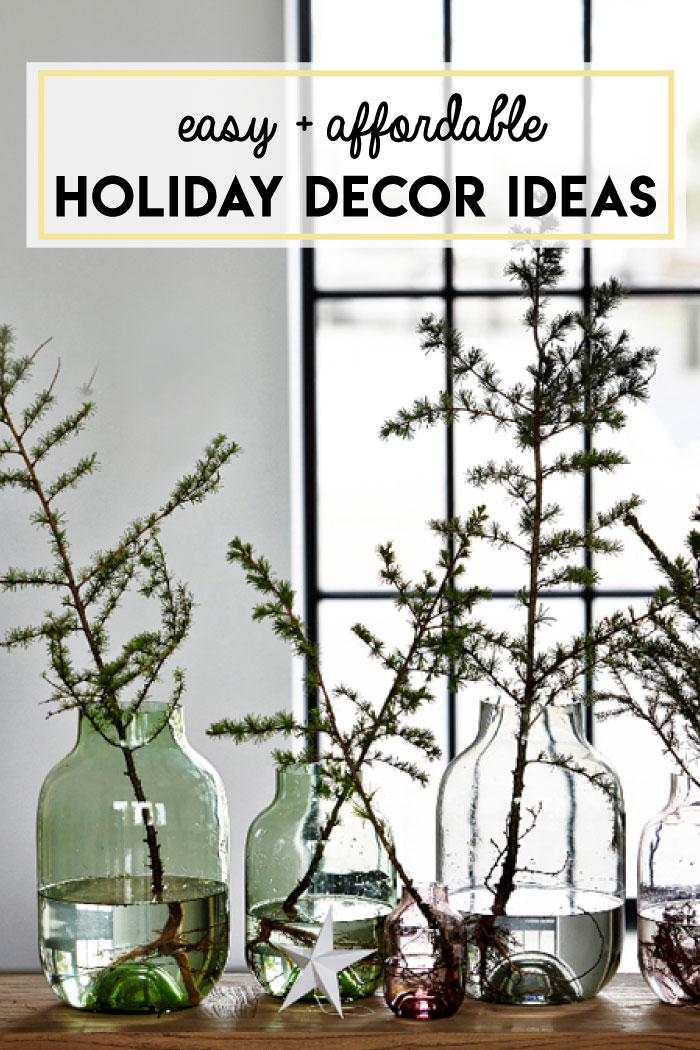 Easy and affordable holiday decor ideas