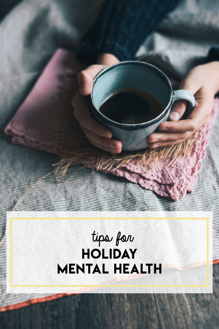 Tips for preserving your mental health during the holidays