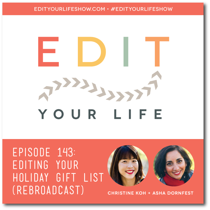 Edit Your Life podcast co-hosts Christine Koh + Asha Dornfest share tips for editing down your holiday gift list
