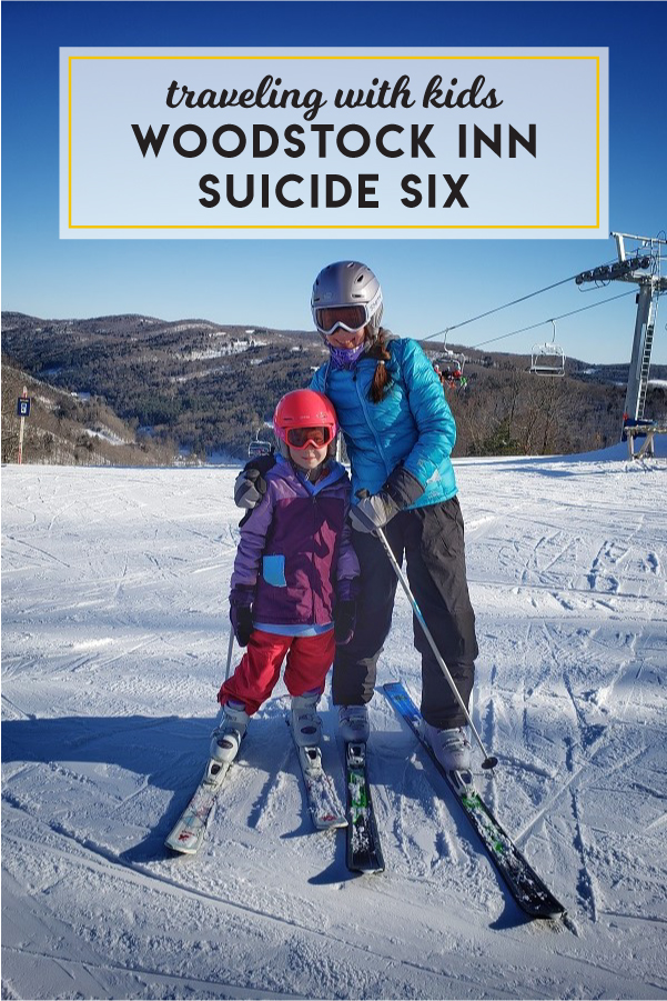 Traveling with kids to The Woodstock Inn & Resort + Suicide Six