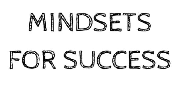 Mindsets for success