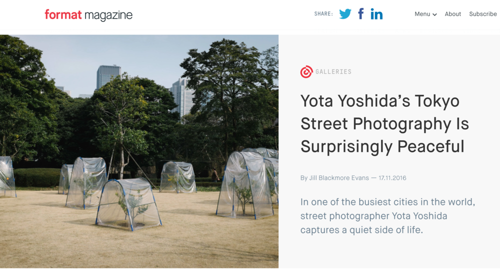 "2016 : Format Magazine - ""Yota Yoshida's Tokyo Street Photography Is Surprisingly Peaceful"""