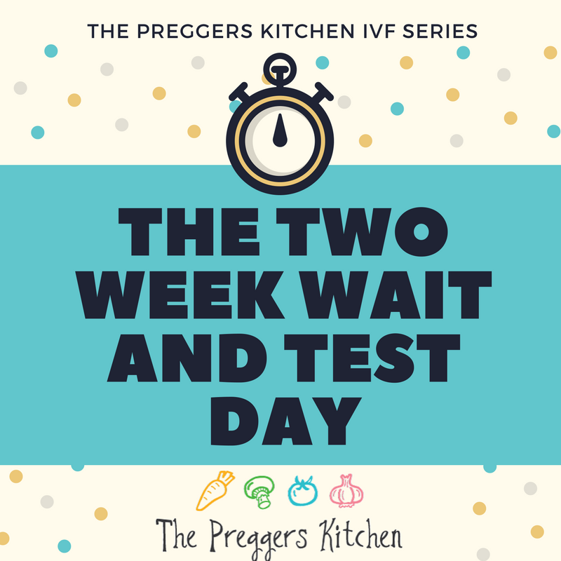 IVF series - the two week wait and pregnancy test blog
