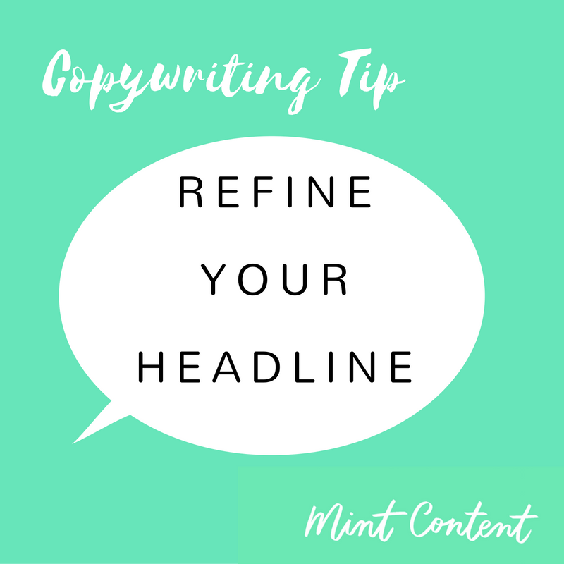 copywriting tip - refine your headline