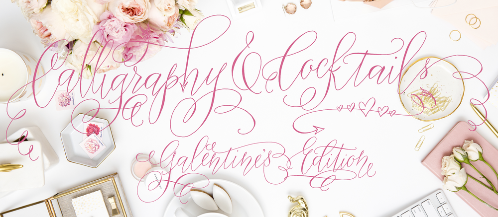 Calligraphy and Cocktails Galentine's Workshop