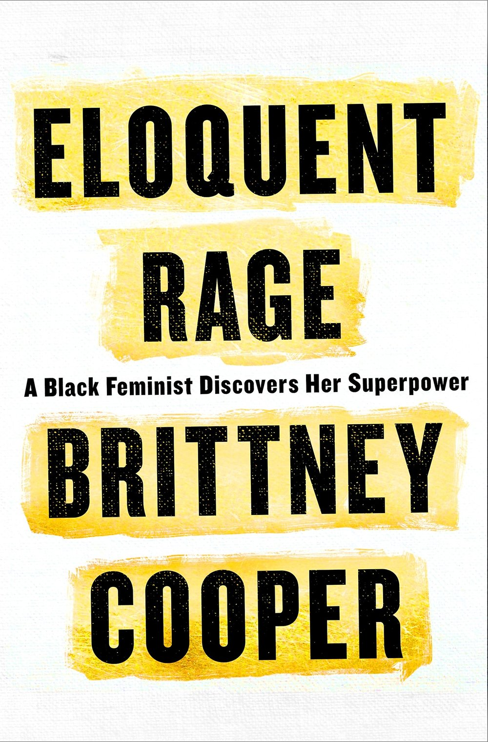 So what if it's true that Black women are mad as hell? They have the right to be. In the Black feminist tradition of Audre Lorde, Brittney Cooper reminds us that anger is a powerful source of energy that can give us the strength to keep on fighting. Eloquent rage keeps us all honest and accountable. It reminds women that they don't have to settle for less. This book argues that ultimately feminism, friendship, and faith in one's own superpowers are all we really need to turn things right side up again.