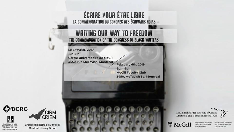 You are invited at McGill to commemorate this historic event and explore the multitude of ways that Black people continue to fight for justice using their voice and their words as they write their way to freedom. Join us on Wednesday February 6th for an evening honouring the past, present, and future of Black resilience, resistance and power. The evening will start with a cocktail hour accompanied by artistique performances, followed by the roundtable starting at 7pm. Tickets are free but limited, so don't forget to RSVP!  More Info ++