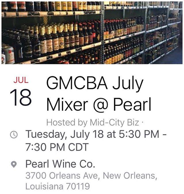 Mid City Biz July Mixer, July 18th 5:30 PM  @pearlwineco #midcitybiz #mixer #nola #networking #midcity #entrepreneurs #🍷