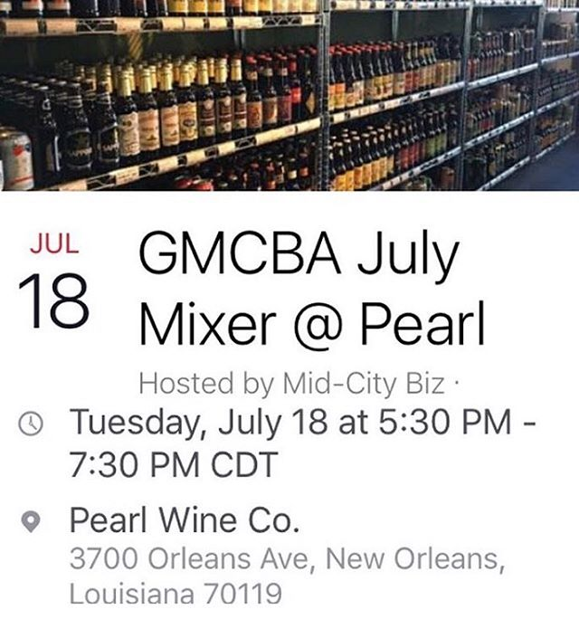 Reminded!! Mid City Biz July Mixer, July 18th 5:30 PM @pearlwineco #midcitybiz #mixer #nola #networking #midcity #entrepreneurs #🍷