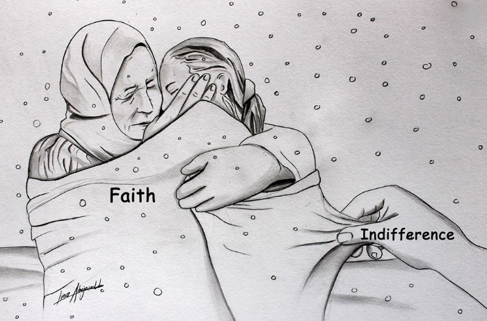 "Art Description: A black and white sketch - inking of snow falling over a mother-figure with arms around a young girl, they are both wrapped in a blanket and the word ""Faith"" is over laid. To the left, a hand is pulling the blanket off the girl with the overlaid word ""Indifference"".  Lina Abojaradeh has signed on the lower left.       Lina Abojaradeh Art- https://www.facebook.com/linaabojaradehart"