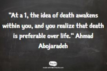 "Quote on a chalkboard by Ahmad Abojaradeh, saying : ""At a 1, the idea of death awakens within you, and you realize that death is preferable over life."""