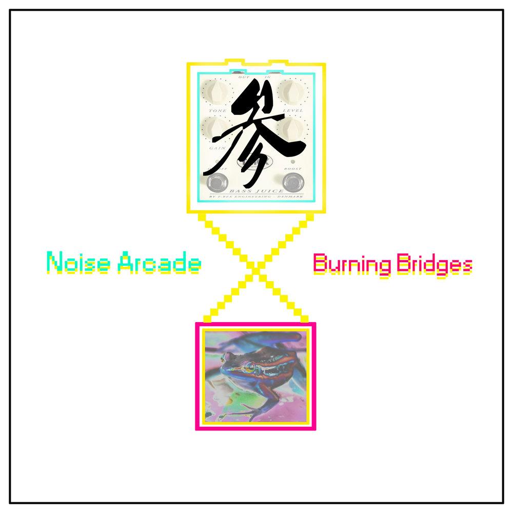 noise arcade burning bridges