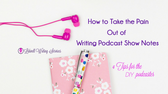 Take-Pain-Out-Writing-Show-Notes-DIY_Podcasters-Blog-Header_FINAL.png