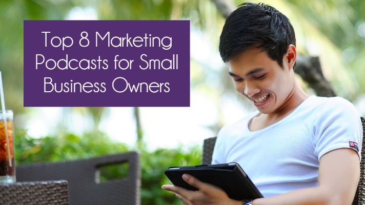 [BlogPost] Top 8 Marketing Podcasts for Small Business Owners.jpg