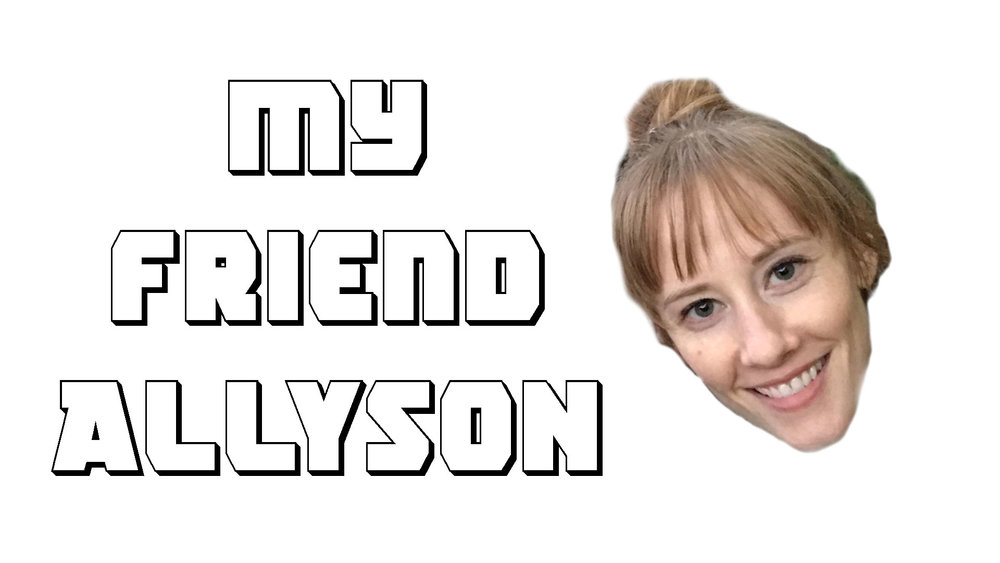 Ep. 30 - My Friend Allyson - Thumbnail.jpg