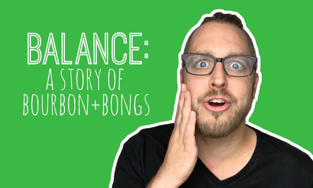 Ep. 16 - Balance - A story of bourbon and bongs.jpg